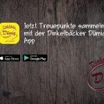 Jetzt die Dinkelbäcker Dümig App ausprobieren und Punkte sammeln!